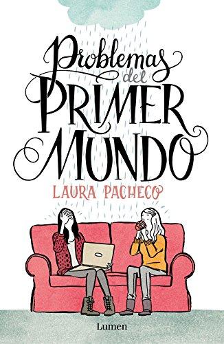 Problemas del primer mundo / First world problems por Laura Pacheco