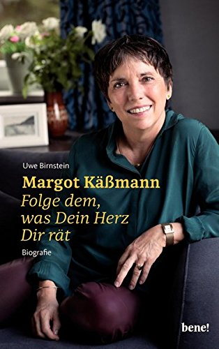 Margot Käßmann: Folge dem, was Dein Herz Dir rät