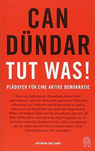 Tut was! / Bir şey yap!: Plädoyer für eine aktive Demokratie / Aktif demokrasi için çağrı