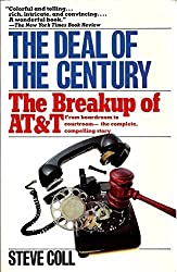 The Deal of the Century: The Breakup of AT&T (A touchstone book) by Steve Coll (1988-01-03)