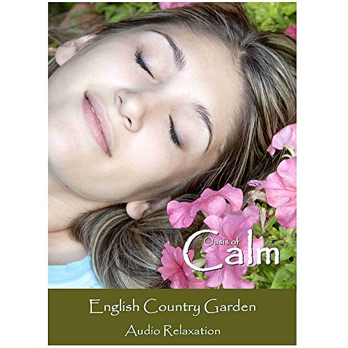 Relax and Sleep to the Sounds of Nature in an English Country Garden - Bird Sounds and Peaceful Naturescapes, for Deep Sleep, Meditation, Relaxation, Massage, Yoga, Stress, Anxiety, Tinnitus and Spa Sessions.