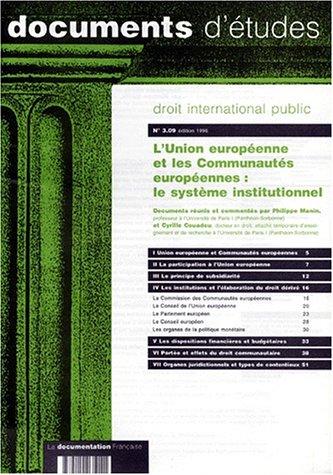 DROIT INTERNATIONAL PUBLIC NUMERO 3.09 1996 : L'UNION EUROPEENNE ET LES COMMUNAUTES EUROPEENNES. Le système institutionnel