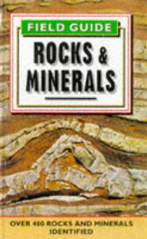 Field Guide to Rocks and Minerals (Colour Field Guide)