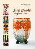 Charles Schneider, le verrre français