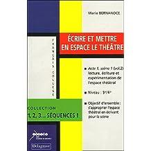 Ecrire et mettre en espace le théâtre