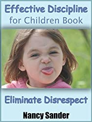 Effective Discipline for Children Book - Eliminate Disrespect (Successful Parenting Solutions 1) (English Edition)