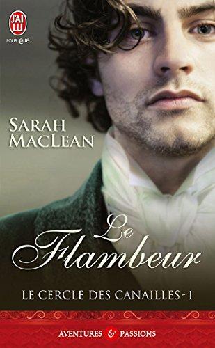 Le cercle des canailles (Tome 1) - Le flambeur (J'ai lu Aventures & Passions t. 10420) par Sarah MacLean
