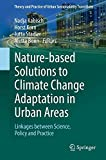 Nature-Based Solutions to Climate Change Adaptation in Urban Areas: Linkages between Science, Policy and Practice (Theory and Practice of Urban Sustainability Transitions)