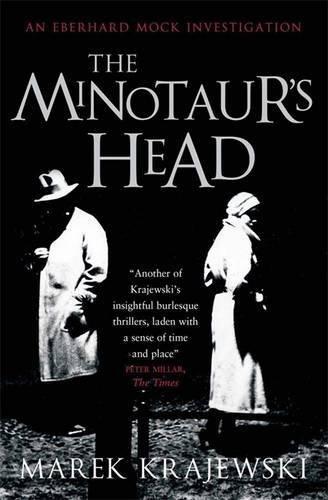 The Minotaur's Head: An Eberhard Mock Investigation by Marek Krajewski (2013-08-01)