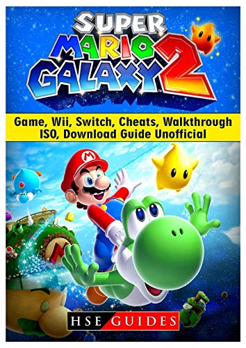 Super Mario Galaxy 2 Game, Wii, Switch, Cheats, Walkthrough, ISO, Download Guide Unofficial por HSE Guides