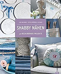 Shabby Nähen: 40 bezaubernde Projekte
