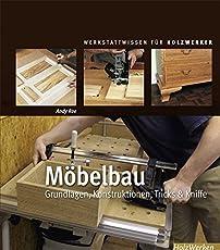 Möbelbau: Grundlagen, Konstruktionen, Tricks U0026 Kniffe (Werkstattwissen Für  Holzwerker)