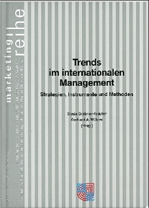 Trends im internationalen Management: Strategien, Instrumente und Methoden