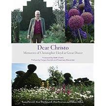 Dear Christo: Memories of Christopher Lloyd at Great Dixter