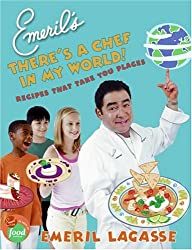 Emeril's There's a Chef in My World!: Recipes That Take You Places (Hardback) - Common