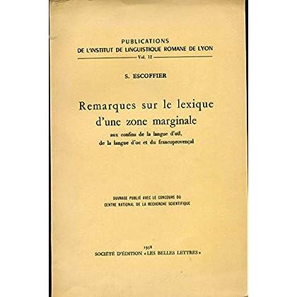 S. Escoffier,... Remarques sur le lexique d'une zone marginale : Aux confins de la langue d'oïl, de la langue d'oc et du franco-provençal