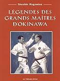 Légendes des grands maîtres d'Okinawa
