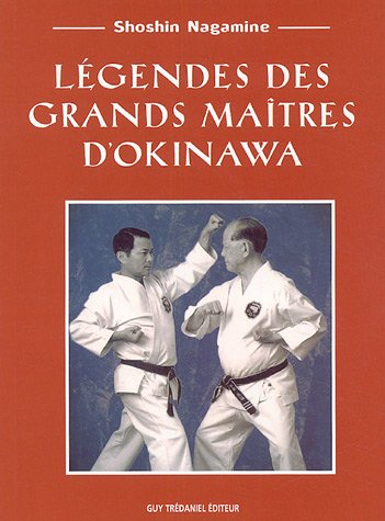 Légendes des grands maîtres d'Okinawa por Shoshin Nagamine