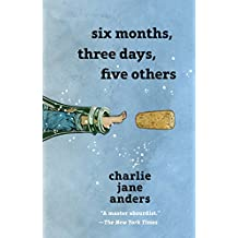 Six Months, Three Days, Five Others
