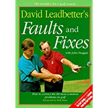 David Leadbetter's Faults and Fixes: How to Correct the 80 Most Common Problems in Golf by David Leadbetter (1996-02-02)