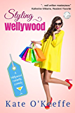 Styling Wellywood: Funny sexy chick lit (Wellywood Series Book 1)