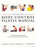 The Official Body Control Pilates Manual: The Ultimate Pilates Guide for Fitness, Health, Sport and at Work