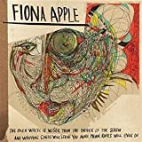 The Idler Wheel Is Wiser Than the Driver of the Screw and Whipping Cords Will Serve You More Than Ropes Will Ever Do (Deluxe Version) by Fiona Apple (2012) Audio CD by Unknown (0100-01-01?