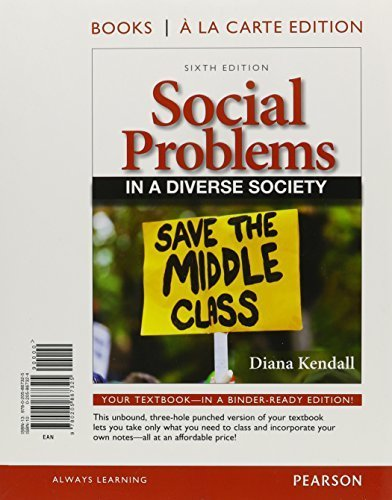 Social Problems in a Diverse Society, Books a la Carte Plus NEW MySocLab with eText -- Access Card Package (6th Edition) 6th edition by Kendall, Diana (2012) Loose Leaf