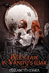 All's Fair in Vanity's War (Book I The Seer's Seven Deadly Fairy Tales 1) (English Edition)