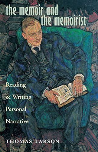 The Memoir and the Memoirist: Reading and Writing Personal Narrative (English Edition)