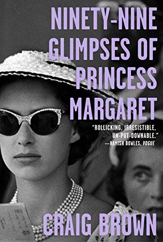 Ninety-Nine Glimpses of Princess Margaret por Craig Brown