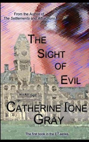 [(The Sight of Evil)] [By (author) MS Catherine Ione Gray] published on (September, 2012)