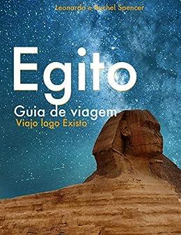 Egito - Guia de Viagem do Viajo logo Existo (Portuguese Edition) de [Existo, Viajo logo, Spencer, Rachel]