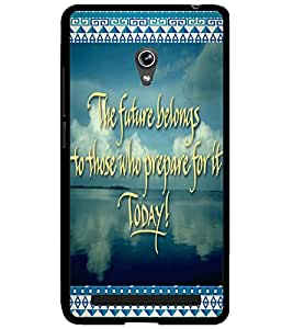 ColourCraft Inspirational Quote Design Back Case Cover for ASUS ZENFONE 6 A600CG