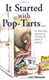 It Started With Pop-Tarts.: An Alternative Approach to Winning the Battle of Bulimia