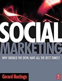 Social Marketing: Why should the Devil have all the best tunes? par [Hastings, Gerard]