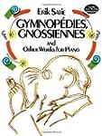 Gnossiennes-Gymnop�dies et autres pi�...