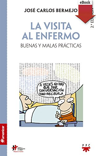 La visita al enfermo (eBook-ePub) (Humanizar) por José Carlos Bermejo Higuera