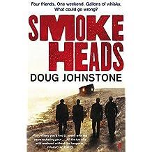 Smokeheads by Doug Johnstone (2011-08-04)