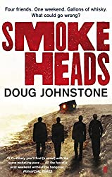 Smokeheads by Doug Johnstone (2011-08-04)