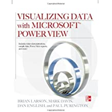 Visualizing Data with Microsoft Power View by Brian Larson (2012-06-21)