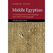 [(Middle Egyptian: An Introduction to the Language and Culture of Hieroglyphs)] [ By (author) James P. Allen ] [July, 2014]
