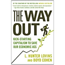 The Way Out: Kick-starting Capitalism to Save Our Economic Ass by L. Hunter Lovins (2012-04-10)