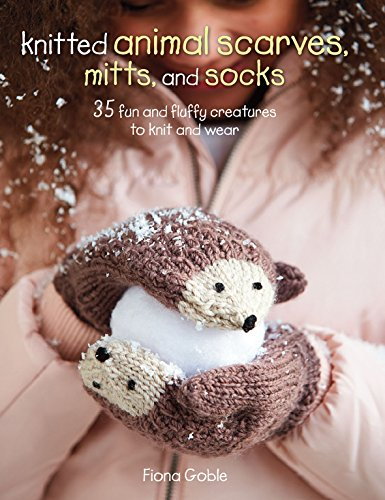 Knitted Animal Scarves, Mitts and Socks: 37 fun and fluffy creatures to knit and wear (English Edition) Handmade Crochet Mode