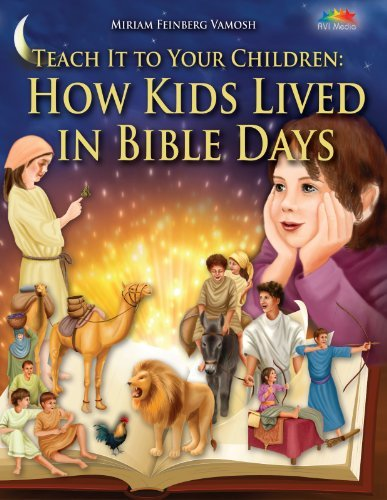 Teach It to Your Children: How Kids Lived in Bible Days by Miriam Feinberg Vamosh (2012-08-02)