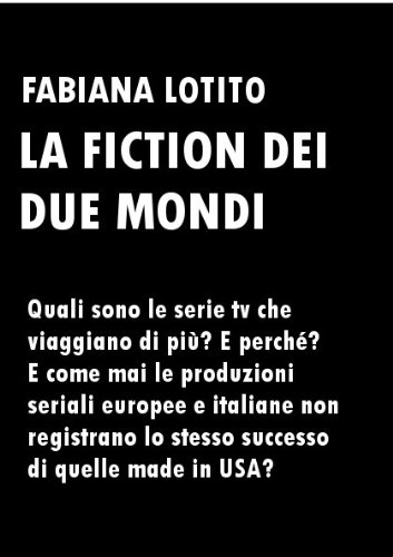 La fiction dei due mondi (Italian Edition)