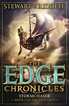 The Edge Chronicles 5: Stormchaser: Second Book of Twig (Twig saga 2) by [Stewart, Paul, Riddell, Chris]
