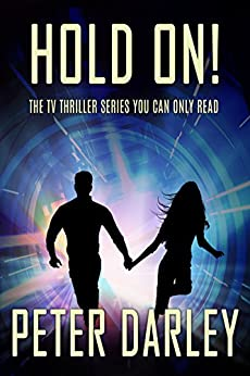 Hold On! - Season 1: An Action Thriller (English Edition) par [Darley, Peter]