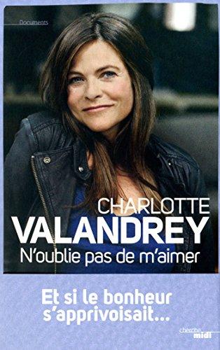 N'oublie pas de m'aimer par Charlotte VALANDREY