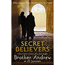 Secret Believers: What Happens When Muslims Turn to Christ? (English Edition)